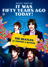 It Was Fifty Years Ago Today! The Beatles: Sgt Pepper And Beyond Netflix UK (United Kingdom)